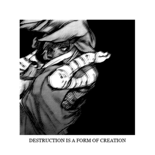 destruction is a form of creation