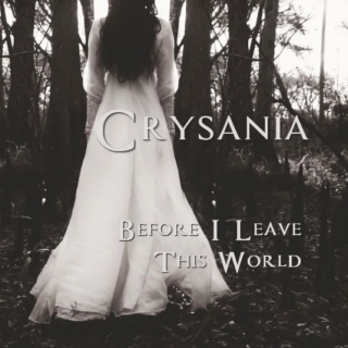 Crysania - Before I Leave This World