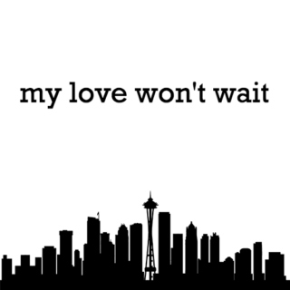My Love Won't Wait