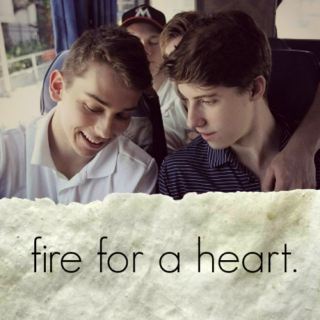 fire for a heart.