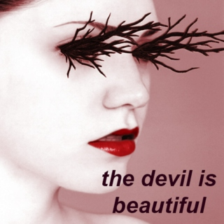 The Devil is Beautiful