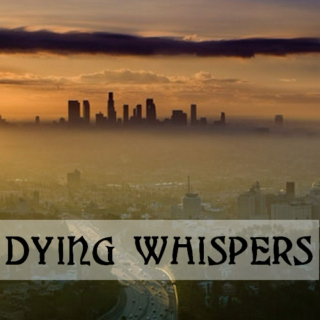 Dying Whispers