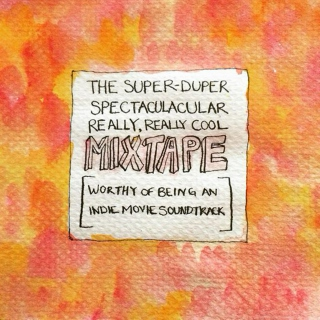 The Super-Duper Spectaculacular Really, Really Cool Mixtape