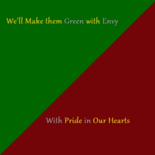We'll Make them Green with Envy, With Pride in Our Hearts