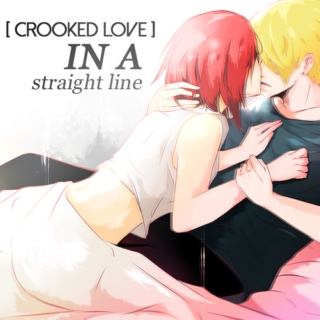 [crooked love] in a straight line