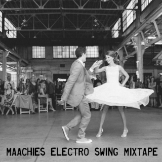 Maachies Electro Swing Mixtape