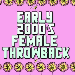early 2000's female throwback