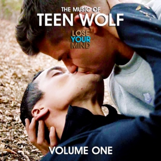 The Music of Teen Wolf: LOSE YOUR MIND (Volume 1)