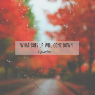 What goes up will come down