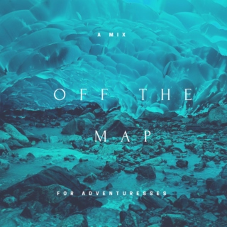 off the map : a (gentler) mix for adventuresses