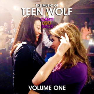 The Music of Teen Wolf: CAN'T GO BACK (Volume 1)