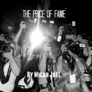 """The Price of Fame"""