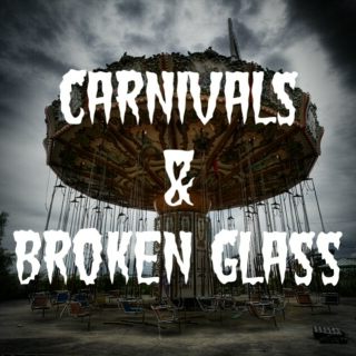 Carnivals and Broken Glass