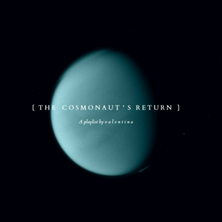 {  The Cosmonaut's Return  }