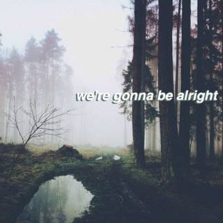 We're Gonna Be Alright.
