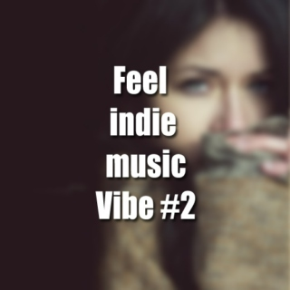 Feel indie music Vibe #2