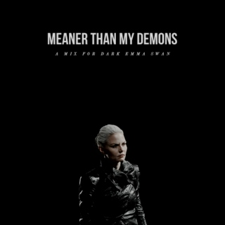 meaner than my demons.
