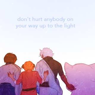 don't hurt anybody on your way up to the light