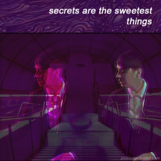 Secrets Are the Sweetest Things