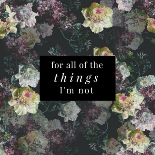 for all of the things I'm not