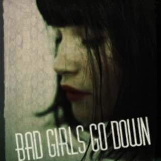 Bad Girls Go Down