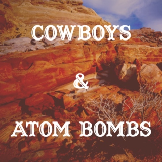 Cowboys and Atom Bombs