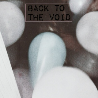 back to the void pt. two