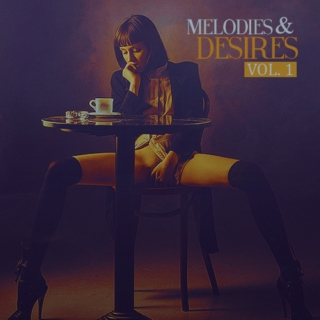 Melodies & Desires | Vol. 1
