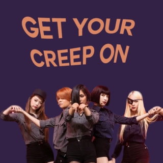 Get Your Creep On