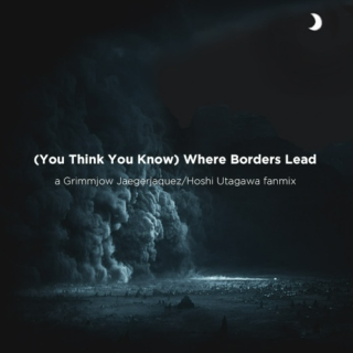 (You Think You Know) Where Borders Lead