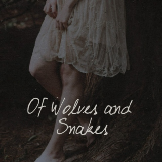 Of Wolves and Snakes