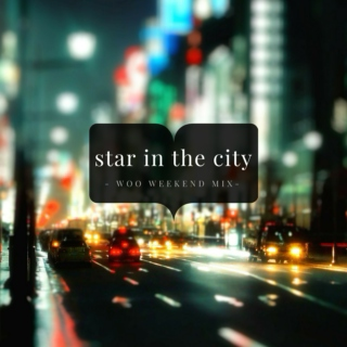 star in the city - WOO WEEKEND MIX -