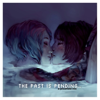 the past is pending...