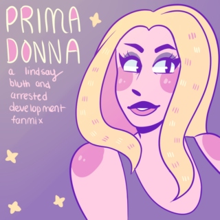 PRIMADONNA {a lindsay bluth fanmix}