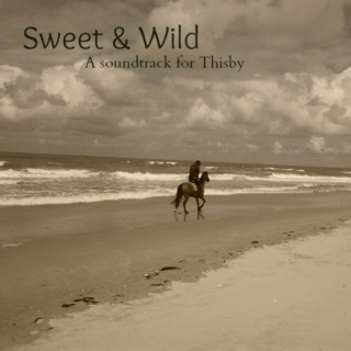 Sweet and Wild- A Soundtrack for Thisby