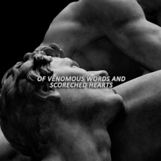of venomous words and scorched hearts