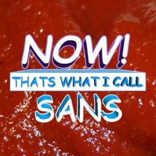 NOW! THATS WHAT I CALL SANS