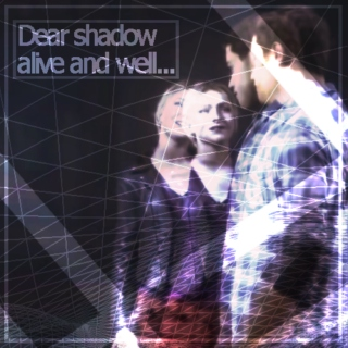 Dear shadow alive and well...