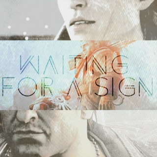 Waiting for a sign - CassandraxVarric