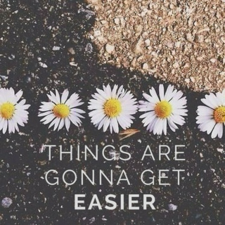 Things Are Gonna Get Easier