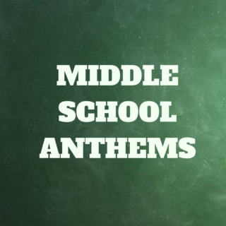 Middle School Anthems
