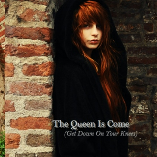 The Queen Is Come (Get Down On Your Knees)