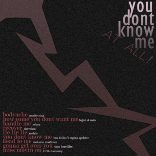 you dont know me (at all)