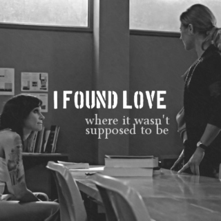 I found love where it wasn't supposed to be