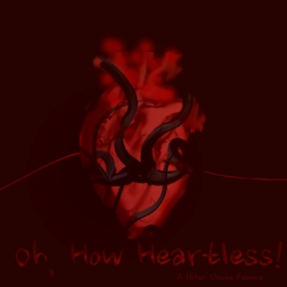 Oh, How Heartless! | A Hitori Uzune Fanmix