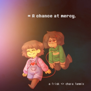 * A chance at mercy. [frisk◇chara]