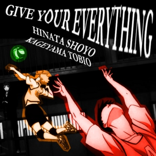GIVE YOUR EVERYTHING