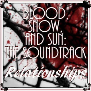 Blood, Snow, and Sun: The Soundtrack (Relationships Edition)