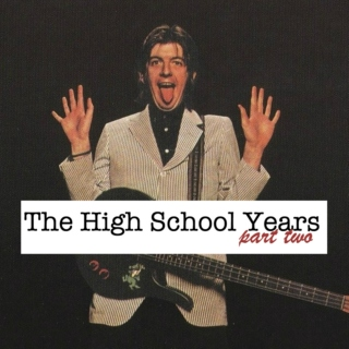The High School Years (Part Two)