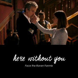Here Without You    Face the Raven - Doctor Who